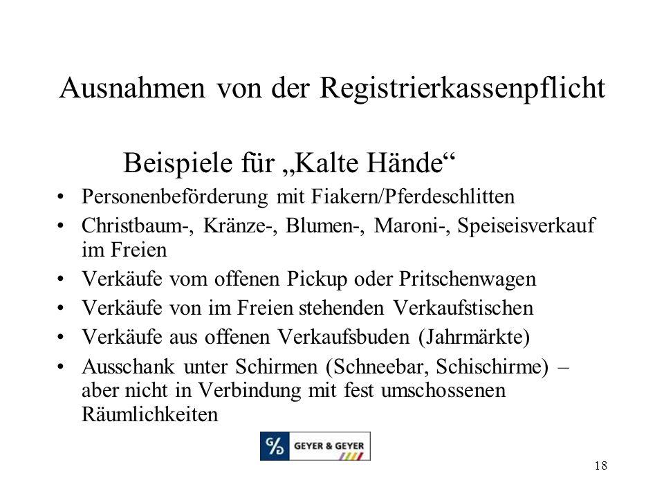 """18 Ausnahmen von der Registrierkassenpflicht Beispiele für """"Kalte Hände"""" Personenbeförderung mit Fiakern/Pferdeschlitten Christbaum-, Kränze-, Blumen-"""
