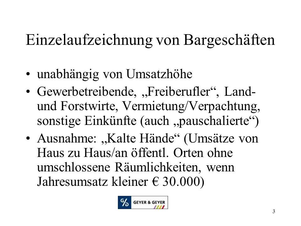 """3 Einzelaufzeichnung von Bargeschäften unabhängig von Umsatzhöhe Gewerbetreibende, """"Freiberufler"""", Land- und Forstwirte, Vermietung/Verpachtung, sonst"""