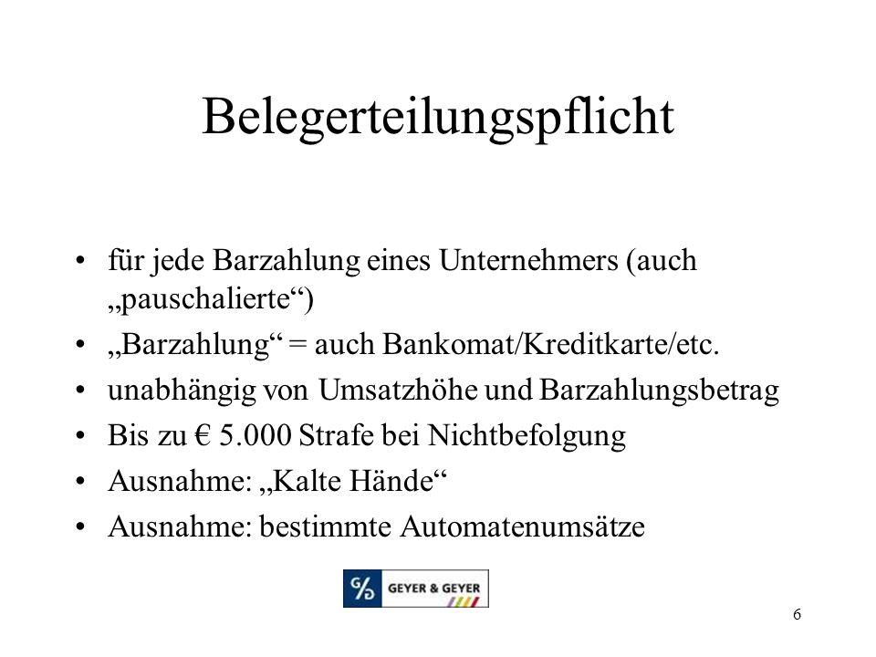 """6 Belegerteilungspflicht für jede Barzahlung eines Unternehmers (auch """"pauschalierte"""") """"Barzahlung"""" = auch Bankomat/Kreditkarte/etc. unabhängig von Um"""