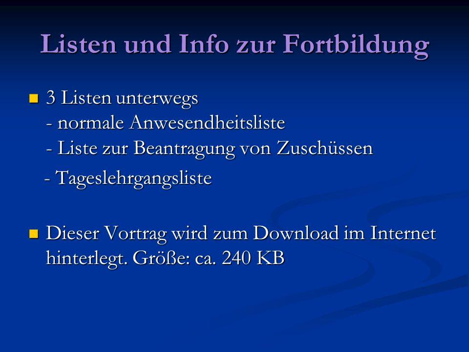 Listen und Info zur Fortbildung 3 Listen unterwegs - normale Anwesendheitsliste - Liste zur Beantragung von Zuschüssen 3 Listen unterwegs - normale An