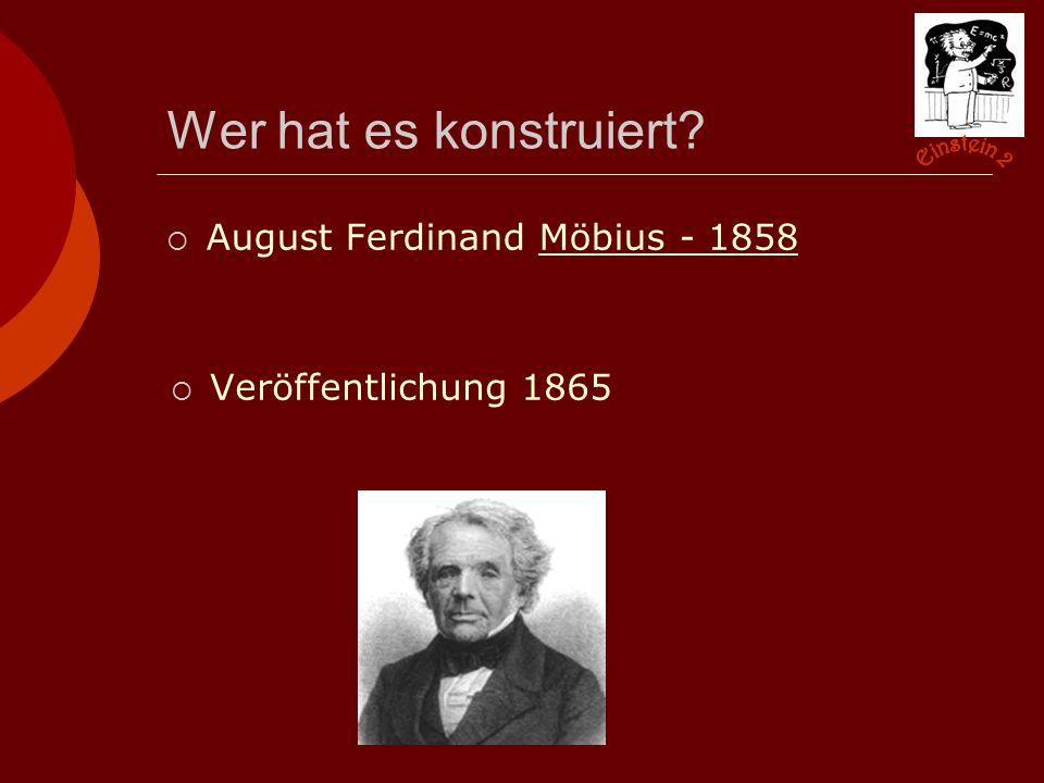 Quellen:  http://www.mathematik.uni- bielefeld.de/~ringel/puzzle/puzzle03/moebius3.htm (Folie 7) http://www.mathematik.uni- bielefeld.de/~ringel/puzzle/puzzle03/moebius3.htm  http://www.kapege.de/moebius.php (Folie 4+6) http://www.kapege.de/moebius.php  http://www.wundersamessammelsurium.de/Mathematisches/MoebiusBand /index.html (Folie 5, Text) http://www.wundersamessammelsurium.de/Mathematisches/MoebiusBand /index.html  http://www.herenow4u.de/Pages/ger/Themen/D- Sicht/D01/DimensionaleSicht01.08Mob.htm# (Folie 3) http://www.herenow4u.de/Pages/ger/Themen/D- Sicht/D01/DimensionaleSicht01.08Mob.htm#  http://www.mathe.tu-freiberg.de/~hebisch/cafe/mce/moebiusii.html (Folie 1) http://www.mathe.tu-freiberg.de/~hebisch/cafe/mce/moebiusii.html  Wikipedia (Folie 2)  http://www.ureda.de/og/philo_stube/stehpult_content.htm( Folie 7+8) http://www.ureda.de/og/philo_stube/stehpult_content.htm