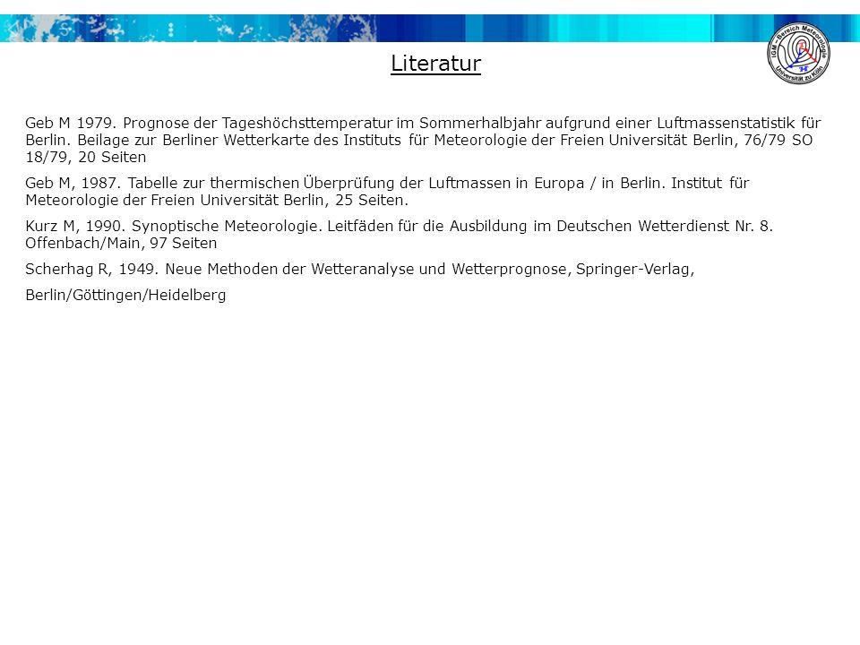 Literatur Geb M 1979. Prognose der Tageshöchsttemperatur im Sommerhalbjahr aufgrund einer Luftmassenstatistik für Berlin. Beilage zur Berliner Wetterk