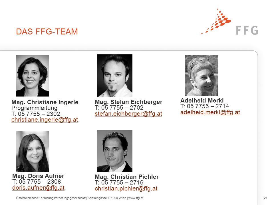 DAS FFG-TEAM 21Österreichische Forschungsförderungsgesellschaft | Sensengasse 1 | 1090 Wien | www.ffg.at Mag.