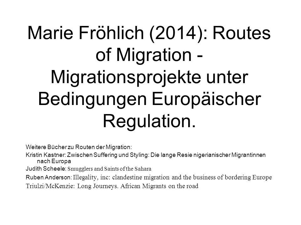 Marie Fröhlich (2014): Routes of Migration - Migrationsprojekte unter Bedingungen Europäischer Regulation.
