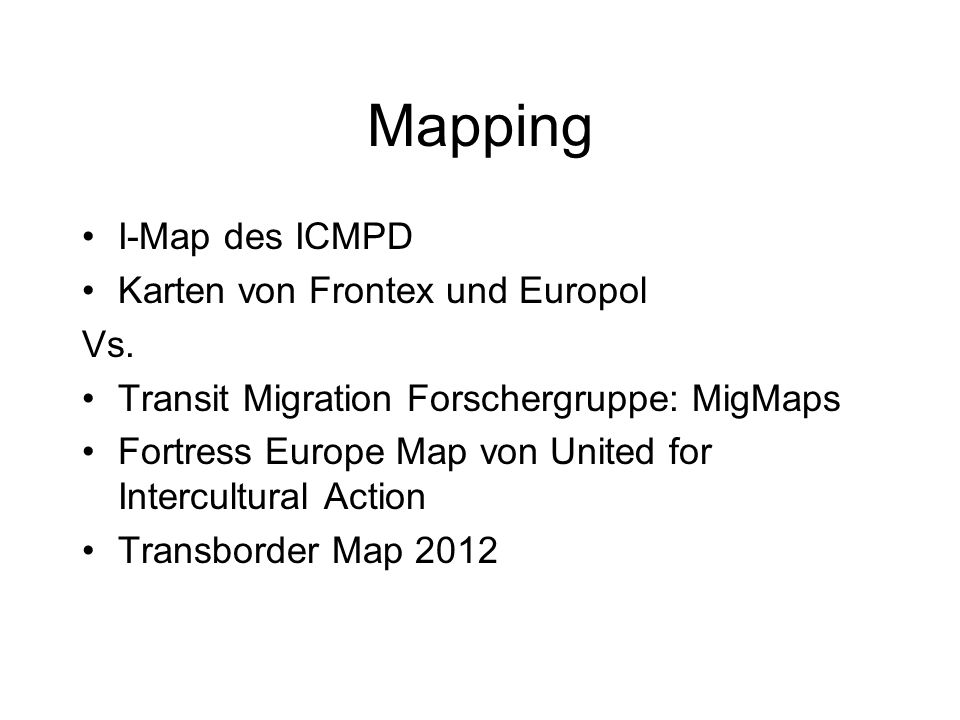 Mapping I-Map des ICMPD Karten von Frontex und Europol Vs. Transit Migration Forschergruppe: MigMaps Fortress Europe Map von United for Intercultural