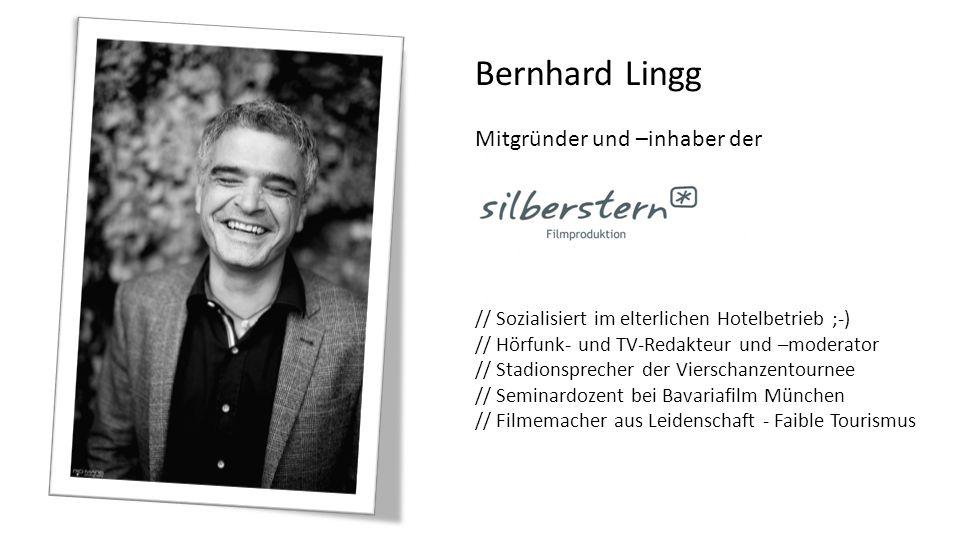Mitgründer und –inhaber der Bernhard Lingg Mitgründer und –inhaber der // Sozialisiert im elterlichen Hotelbetrieb ;-) // Hörfunk- und TV-Redakteur un