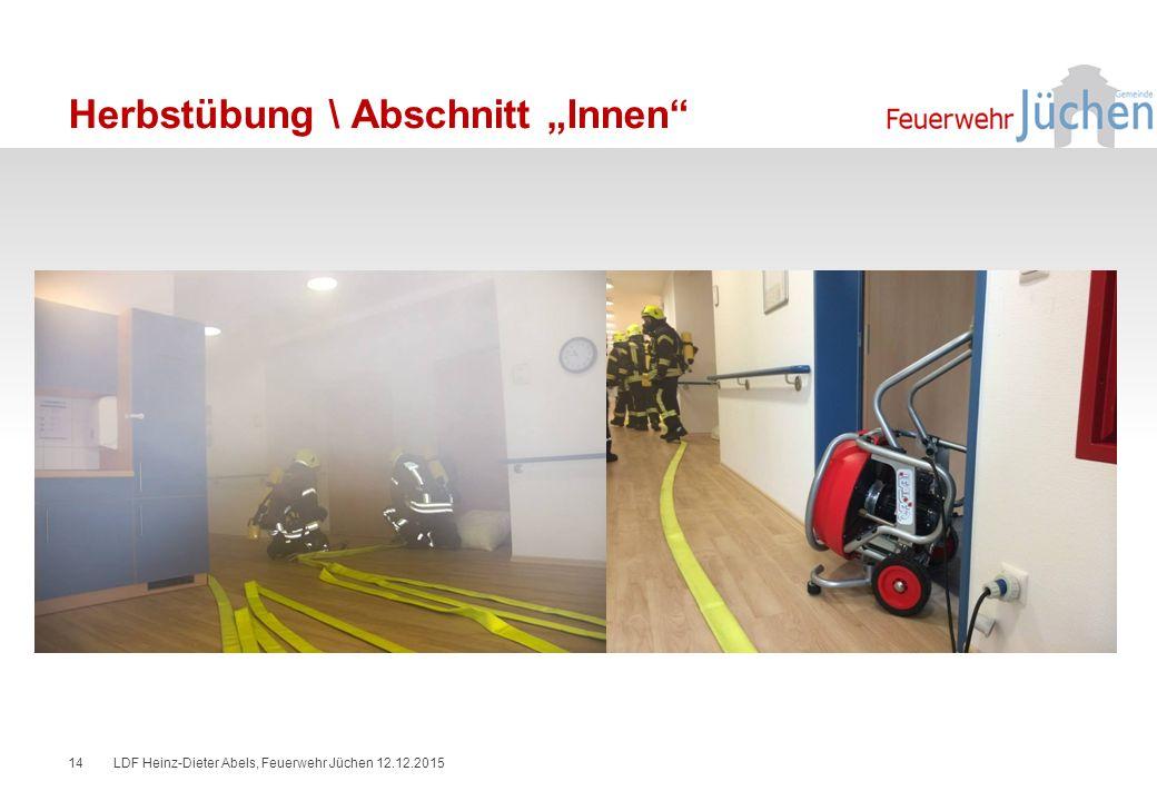 """Herbstübung \ Abschnitt """"Innen LDF Heinz-Dieter Abels, Feuerwehr Jüchen 12.12.201514"""