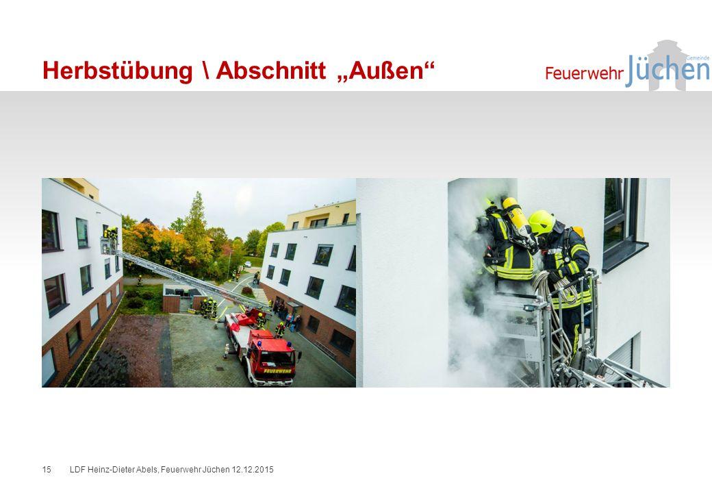 """Herbstübung \ Abschnitt """"Außen LDF Heinz-Dieter Abels, Feuerwehr Jüchen 12.12.201515"""