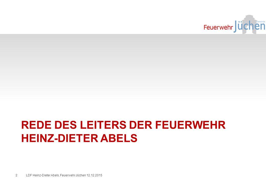 REDE DES LEITERS DER FEUERWEHR HEINZ-DIETER ABELS LDF Heinz-Dieter Abels, Feuerwehr Jüchen 12.12.20152