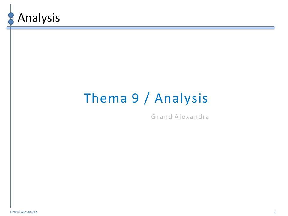 Grand Alexandra 1 Analysis Thema 9 / Analysis Grand Alexandra