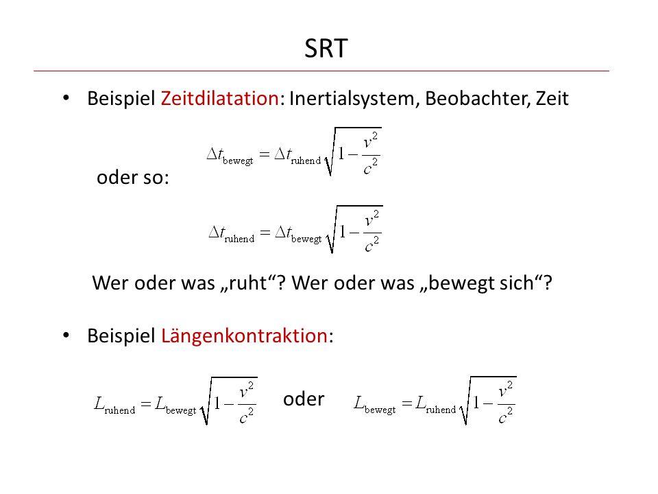 """SRT Beispiel Zeitdilatation: Inertialsystem, Beobachter, Zeit oder so: Wer oder was """"ruht""""? Wer oder was """"bewegt sich""""? Beispiel Längenkontraktion: od"""