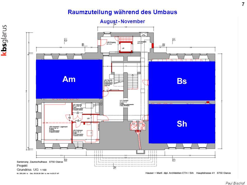 Paul Bischof 8 Fr Co Wu + Arbeits- zimmer Raumzuteilung während des Umbaus August - November