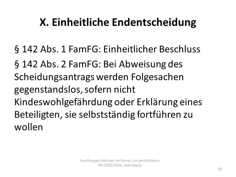 X. Einheitliche Endentscheidung § 142 Abs. 1 FamFG: Einheitlicher Beschluss § 142 Abs.
