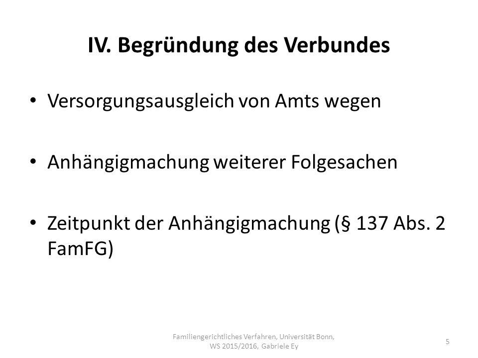IV. Begründung des Verbundes Versorgungsausgleich von Amts wegen Anhängigmachung weiterer Folgesachen Zeitpunkt der Anhängigmachung (§ 137 Abs. 2 FamF