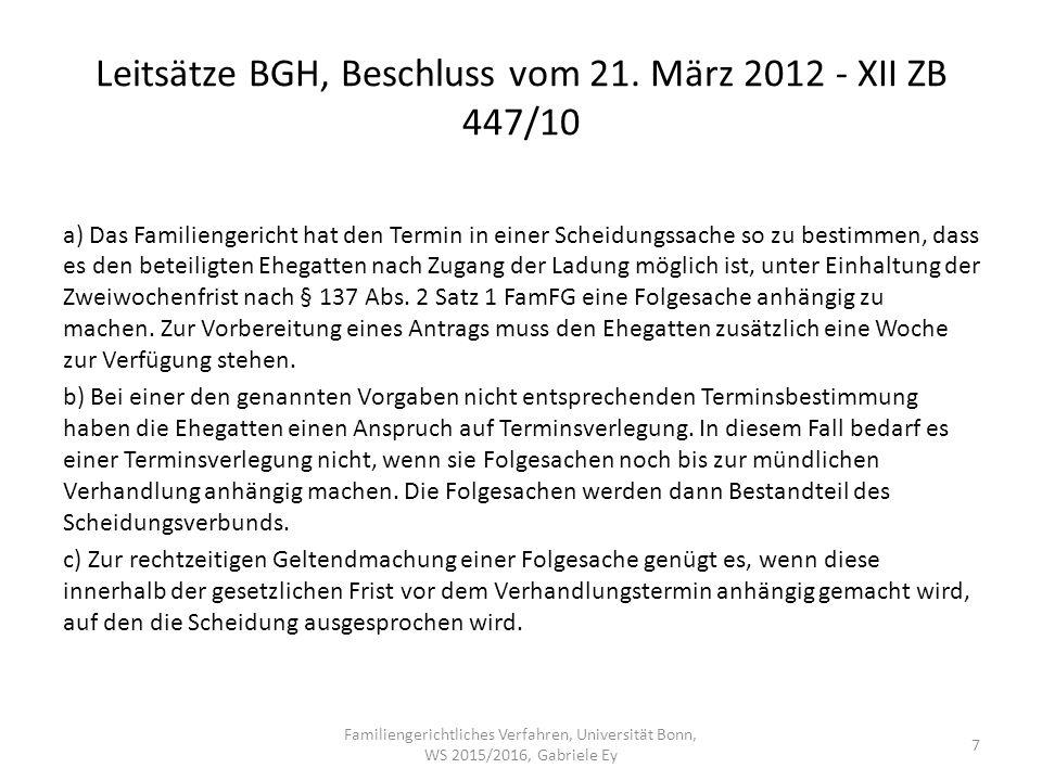 Leitsätze BGH, Beschluss vom 21. März 2012 - XII ZB 447/10 a) Das Familiengericht hat den Termin in einer Scheidungssache so zu bestimmen, dass es den