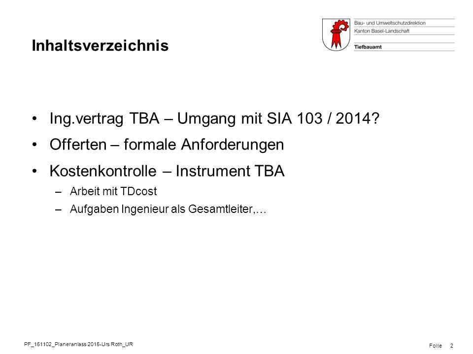 PF_151102_Planeranlass 2015-Urs Roth_UR Folie Inhaltsverzeichnis Ing.vertrag TBA – Umgang mit SIA 103 / 2014.