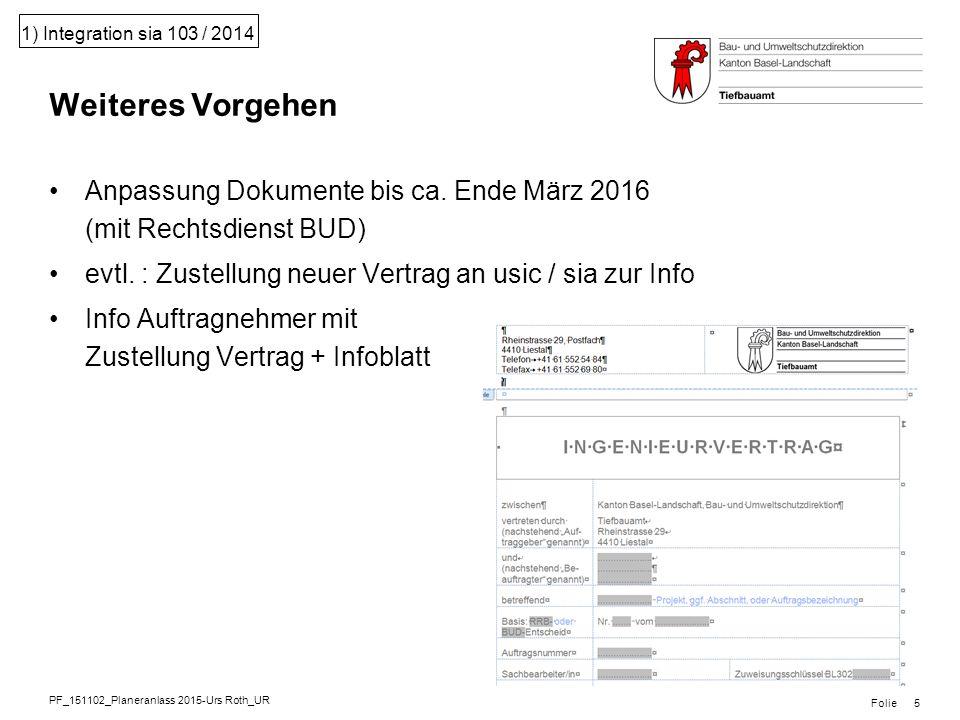 PF_151102_Planeranlass 2015-Urs Roth_UR Folie 1) Integration sia 103 / 2014 Anpassung Dokumente bis ca.