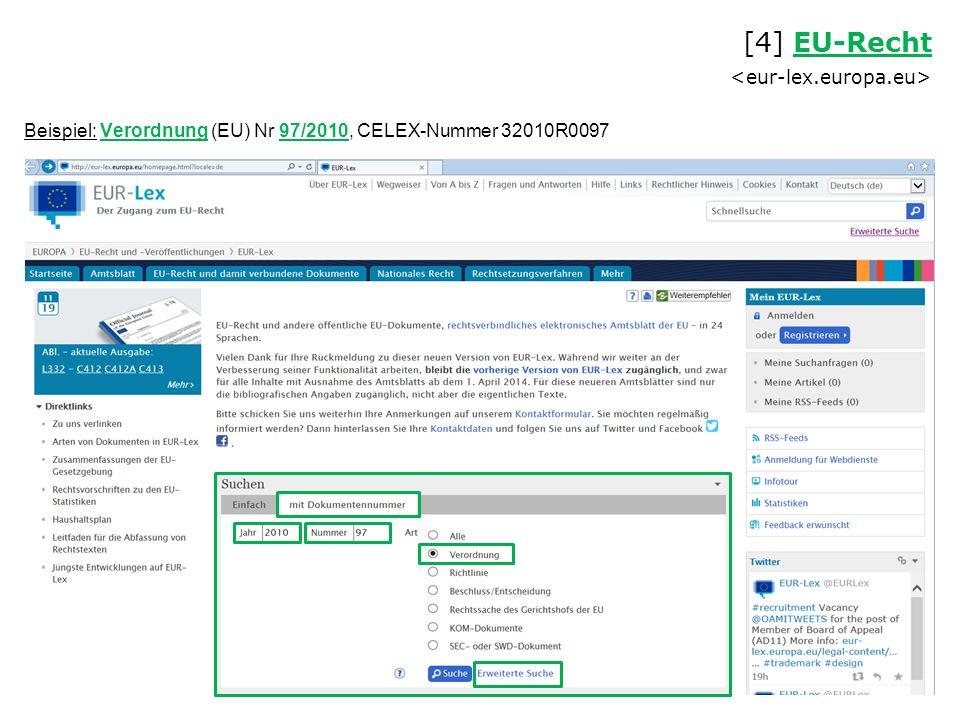 Beispiel: Verordnung (EU) Nr 97/2010, CELEX-Nummer 32010R0097 [4] EU-Recht EU-Recht