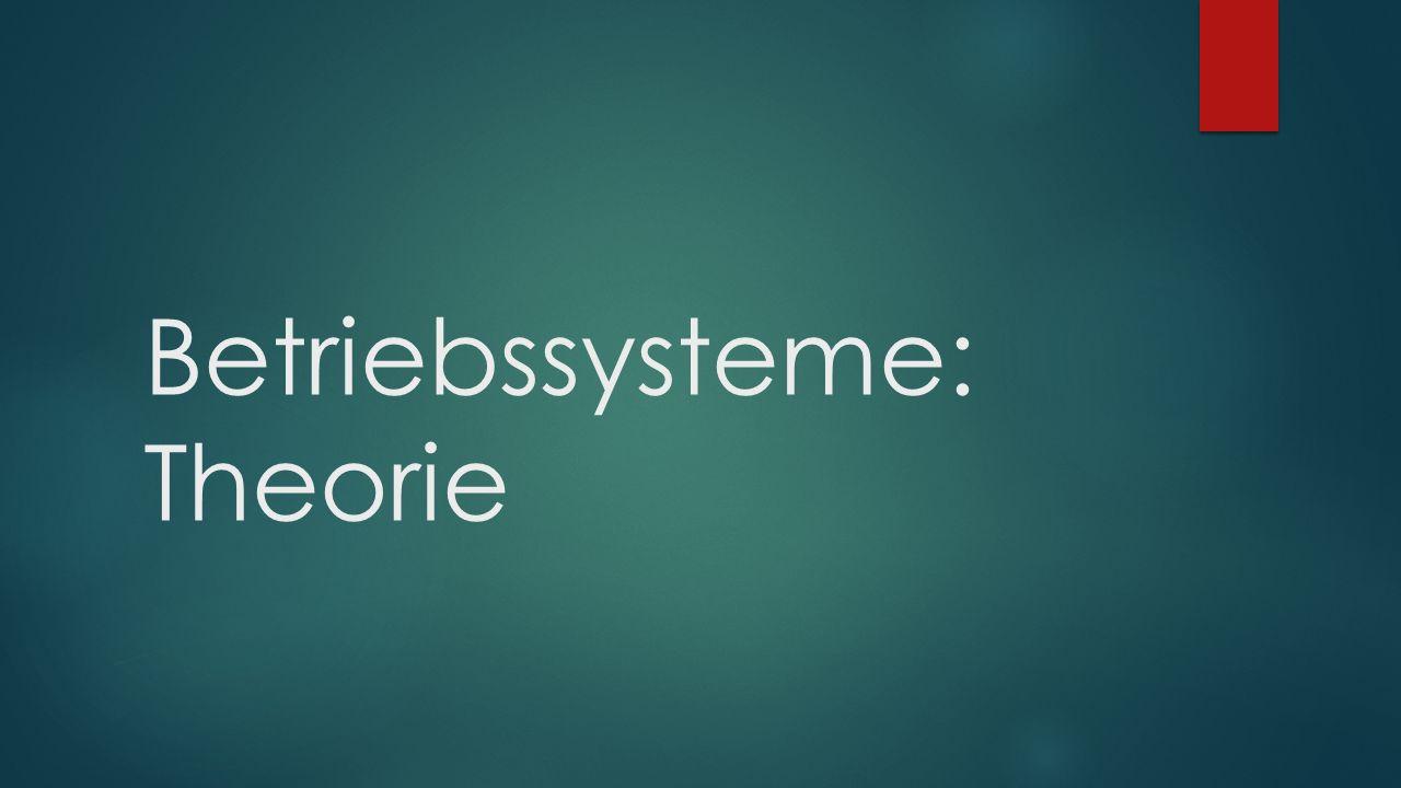 Betriebssysteme: Theorie