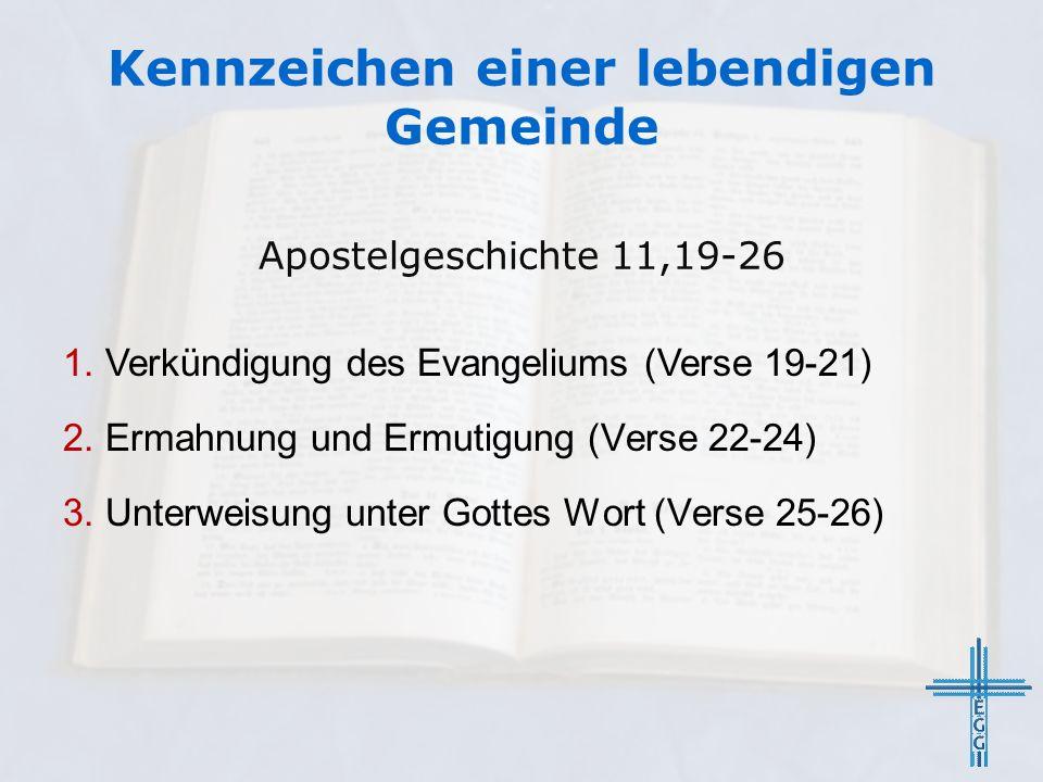 Kennzeichen einer lebendigen Gemeinde Apostelgeschichte 11,19-26 1.