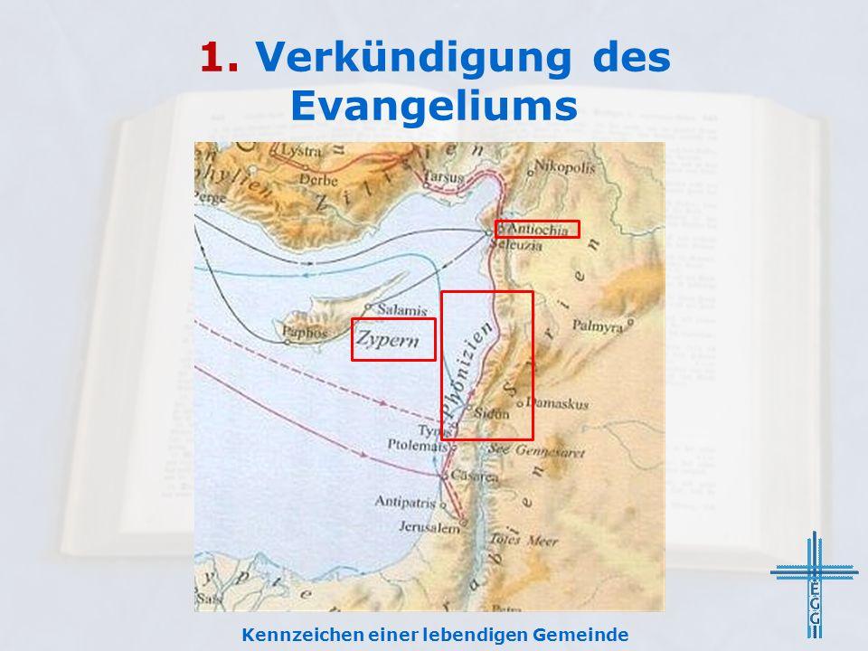 1. Verkündigung des Evangeliums Kennzeichen einer lebendigen Gemeinde
