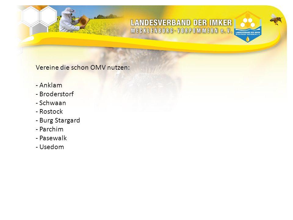 Vereine die schon OMV nutzen: - Anklam - Broderstorf - Schwaan - Rostock - Burg Stargard - Parchim - Pasewalk - Usedom