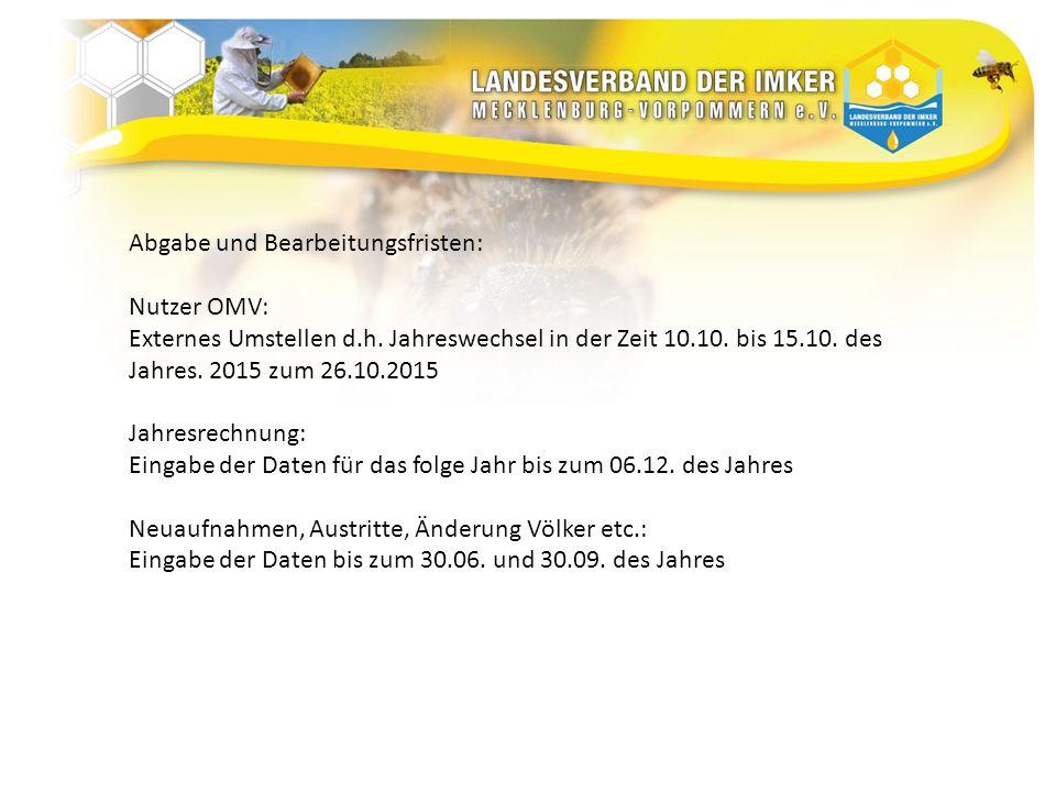 Abgabe und Bearbeitungsfristen: Nutzer OMV: Externes Umstellen d.h. Jahreswechsel in der Zeit 10.10. bis 15.10. des Jahres. 2015 zum 26.10.2015 Jahres