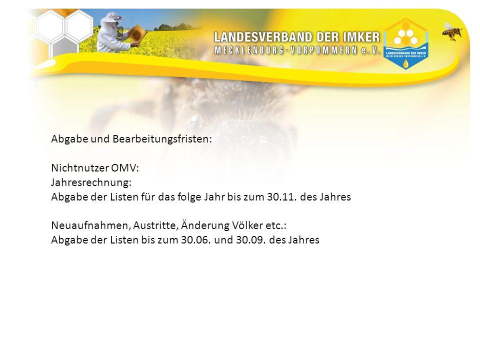 Abgabe und Bearbeitungsfristen: Nichtnutzer OMV: Jahresrechnung: Abgabe der Listen für das folge Jahr bis zum 30.11. des Jahres Neuaufnahmen, Austritt