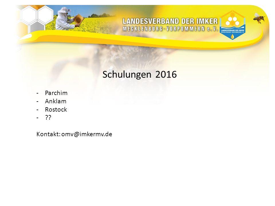 Schulungen 2016 -Parchim -Anklam -Rostock - Kontakt: omv@imkermv.de