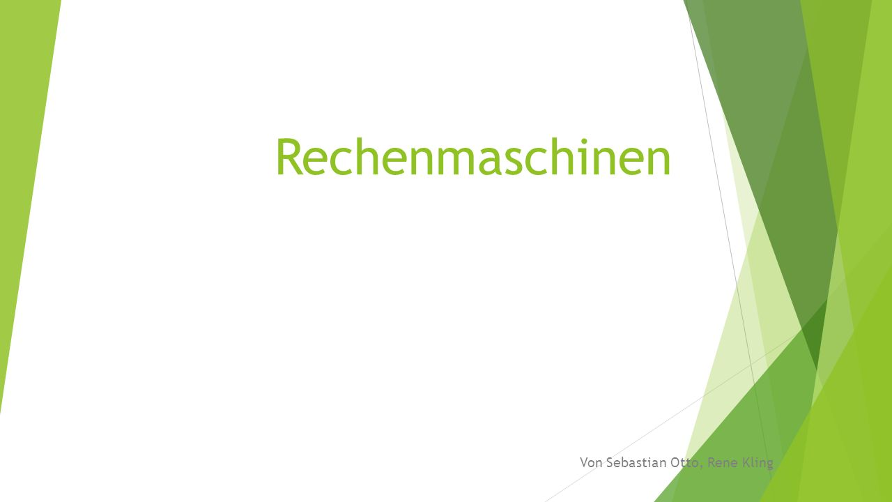 Gliederung  Das Rechenbrett Abakus  Die erste mechanische Rechenmaschine  Additions- und Subtraktionsmaschine  Staffelwalze  Arithmometre  Multiplikationsmaschine  Z3  Rechner der 1-5.