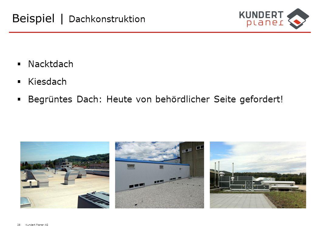 28 Kundert Planer AG  Nacktdach  Kiesdach  Begrüntes Dach: Heute von behördlicher Seite gefordert! Beispiel | Dachkonstruktion