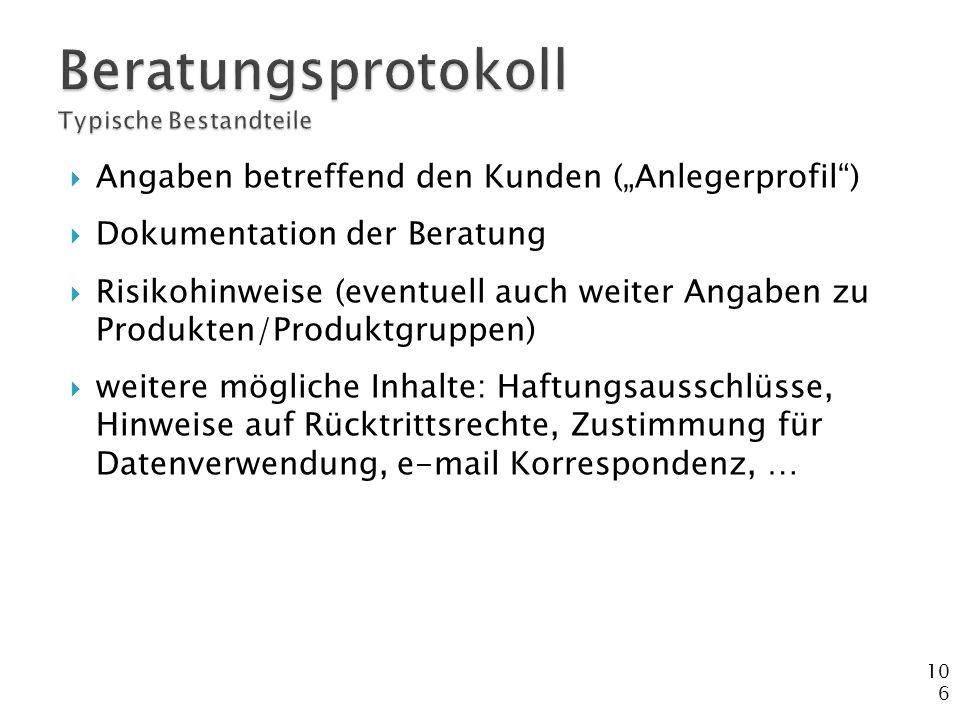 """106  Angaben betreffend den Kunden (""""Anlegerprofil"""")  Dokumentation der Beratung  Risikohinweise (eventuell auch weiter Angaben zu Produkten/Produk"""