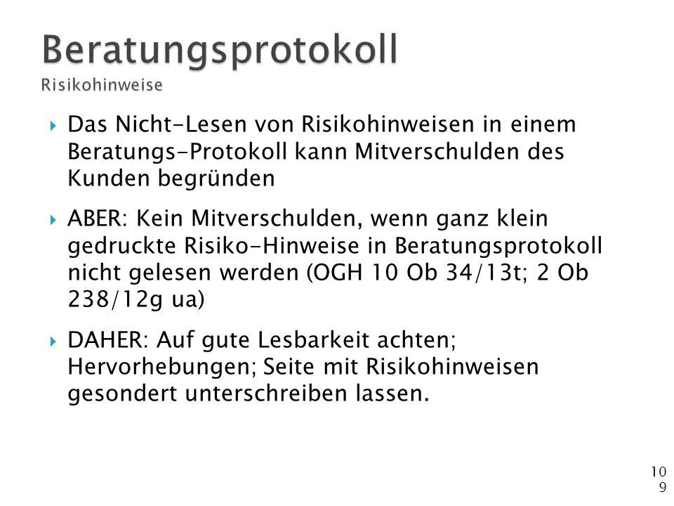 109  Das Nicht-Lesen von Risikohinweisen in einem Beratungs-Protokoll kann Mitverschulden des Kunden begründen  ABER: Kein Mitverschulden, wenn ganz