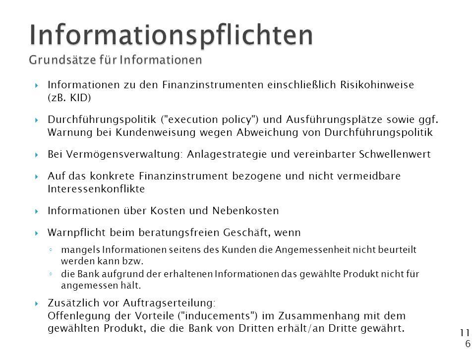 116  Informationen zu den Finanzinstrumenten einschließlich Risikohinweise (zB. KID)  Durchführungspolitik (