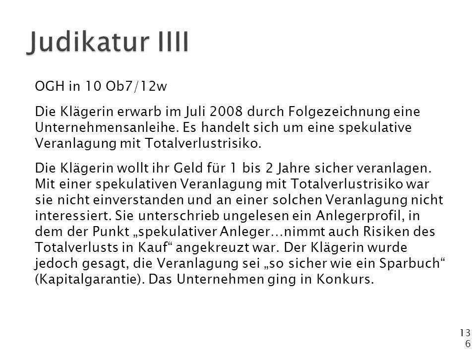 136 OGH in 10 Ob7/12w Die Klägerin erwarb im Juli 2008 durch Folgezeichnung eine Unternehmensanleihe. Es handelt sich um eine spekulative Veranlagung