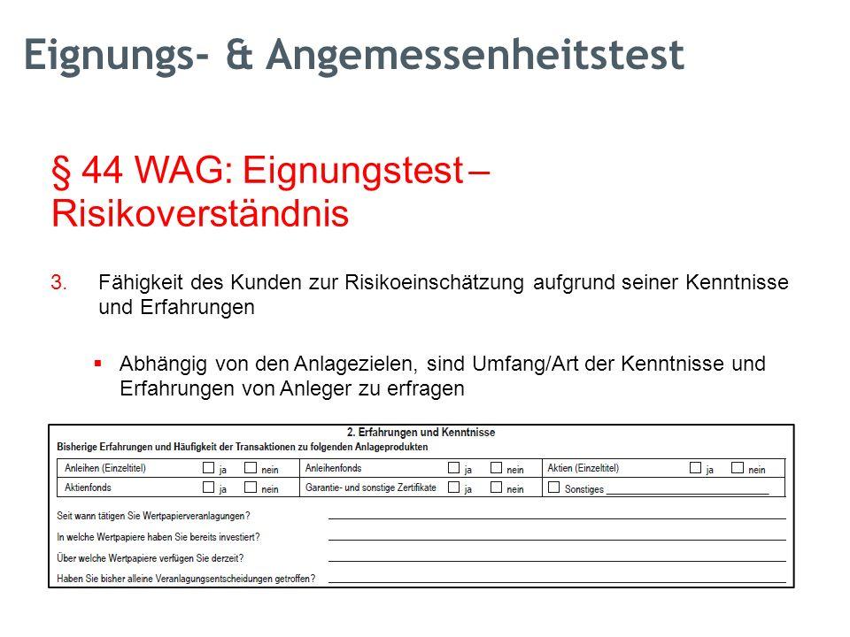Wertpapiervermittler – verpflichtende © Mag. Wolfgang Schwab Weiterbildung § 44 WAG: Eignungstest – Risikoverständnis 3.Fähigkeit des Kunden zur Risik