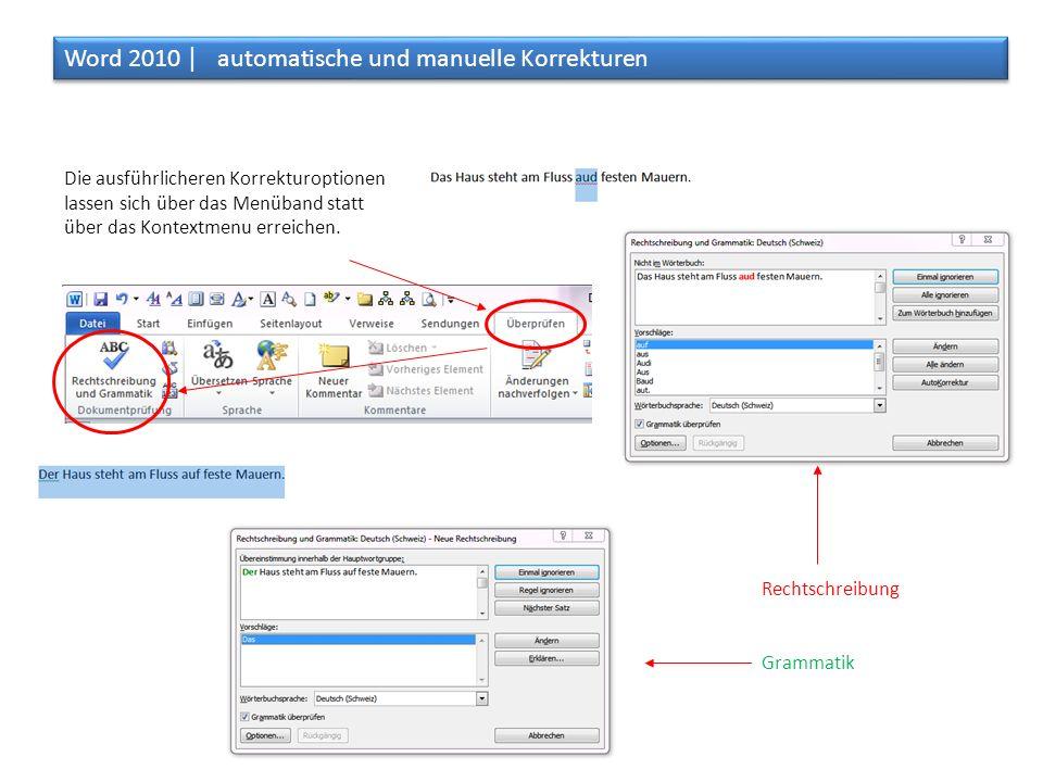 Die ausführlicheren Korrekturoptionen lassen sich über das Menüband statt über das Kontextmenu erreichen. Rechtschreibung Grammatik Word 2010 │ automa