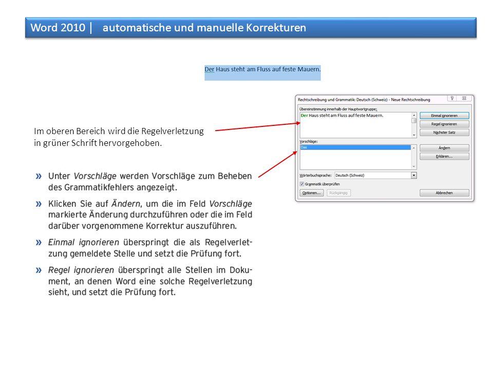 Im oberen Bereich wird die Regelverletzung in grüner Schrift hervorgehoben. Word 2010 │ automatische und manuelle Korrekturen