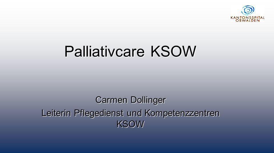 Palliativcare KSOW Carmen Dollinger Leiterin Pflegedienst und Kompetenzzentren KSOW