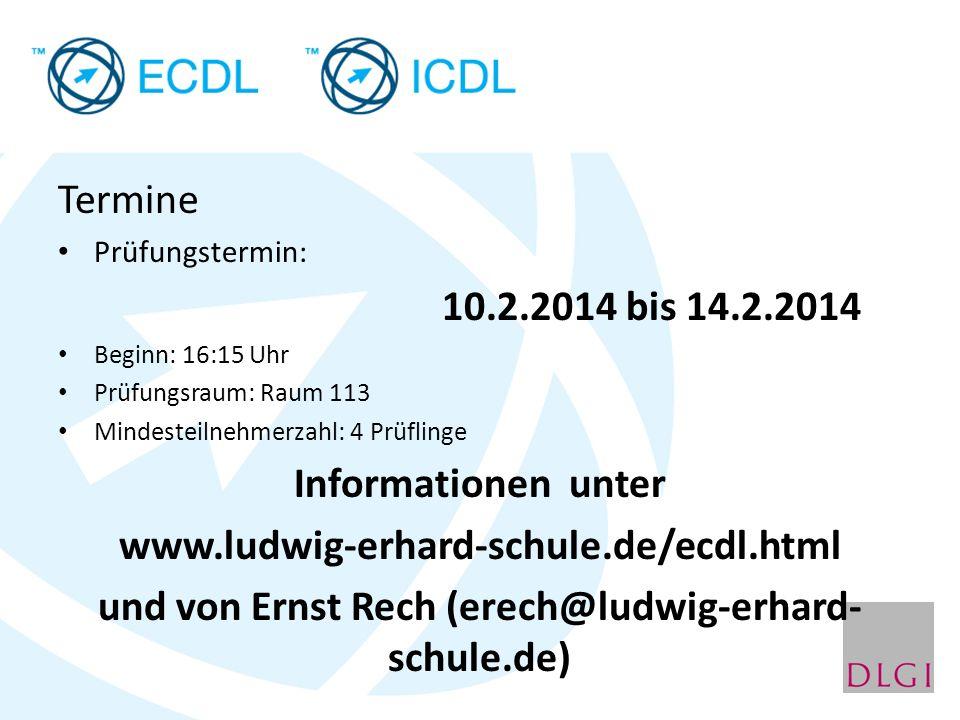 Termine Prüfungstermin: 10.2.2014 bis 14.2.2014 Beginn: 16:15 Uhr Prüfungsraum: Raum 113 Mindesteilnehmerzahl: 4 Prüflinge Informationen unter www.lud
