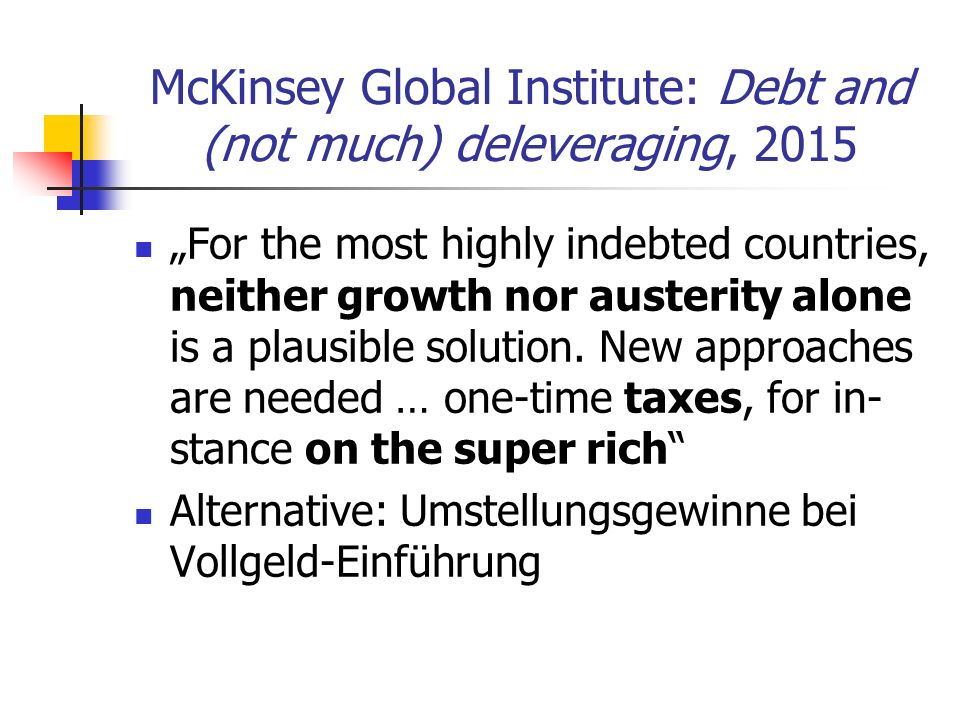 "McKinsey Global Institute: Debt and (not much) deleveraging, 2015 ""For the most highly indebted countries, neither growth nor austerity alone is a pla"