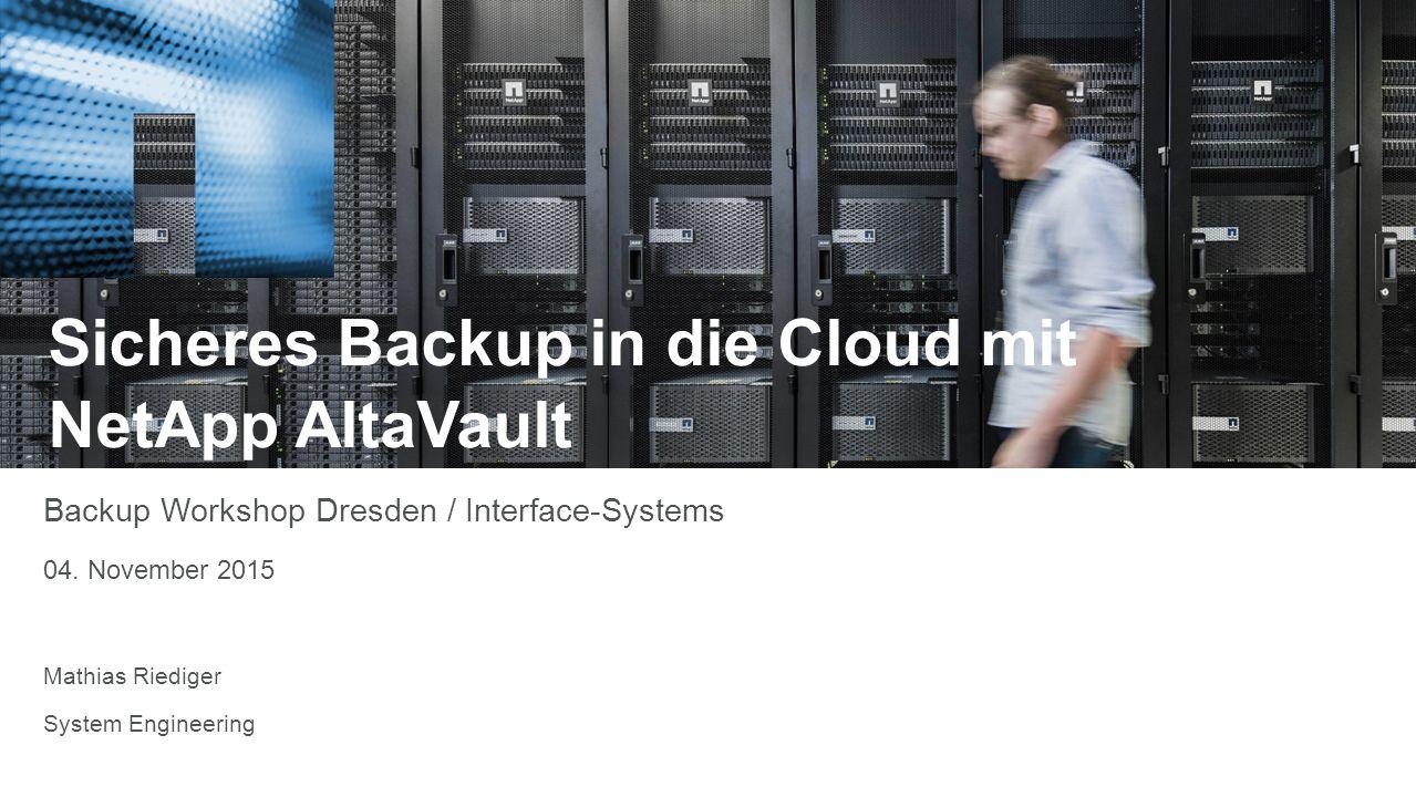 Agenda 1)(Backup)-Herausforderungen im Cloud Umfeld 2)AltaVault Technologie 3)AltaVault Lösungsszenarien 4)Fragen & Antworten © 2015 NetApp.