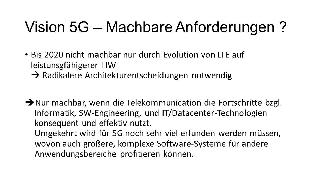 Vision 5G – Machbare Anforderungen .