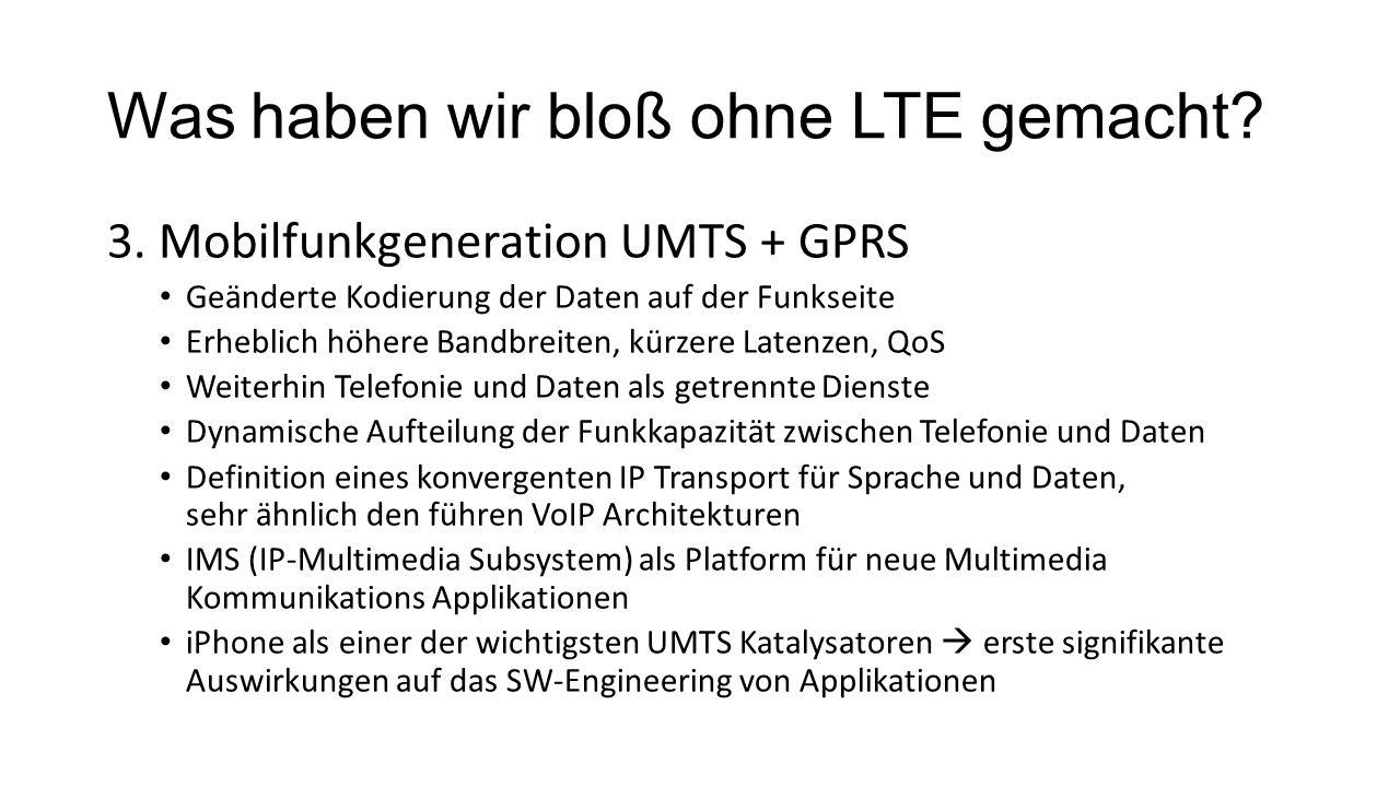 Was haben wir bloß ohne LTE gemacht. 3.