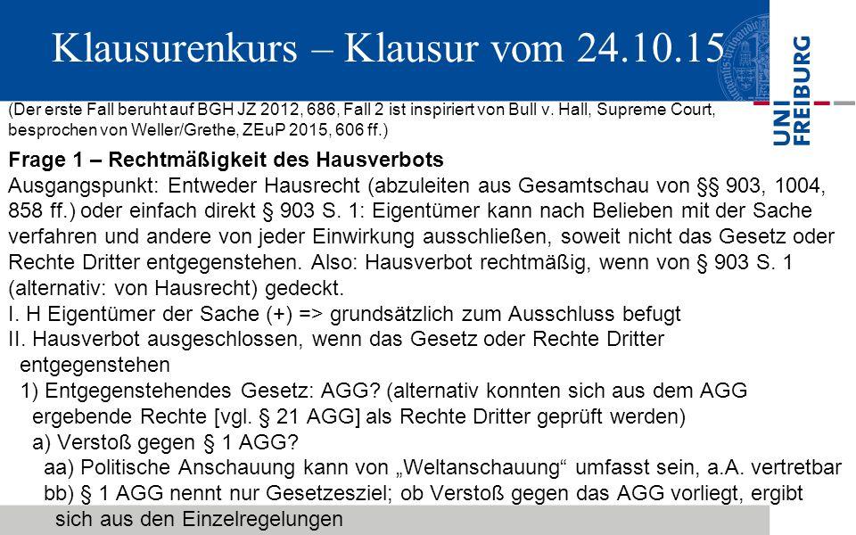 Klausurenkurs – Klausur vom 24.10.15 (Der erste Fall beruht auf BGH JZ 2012, 686, Fall 2 ist inspiriert von Bull v.