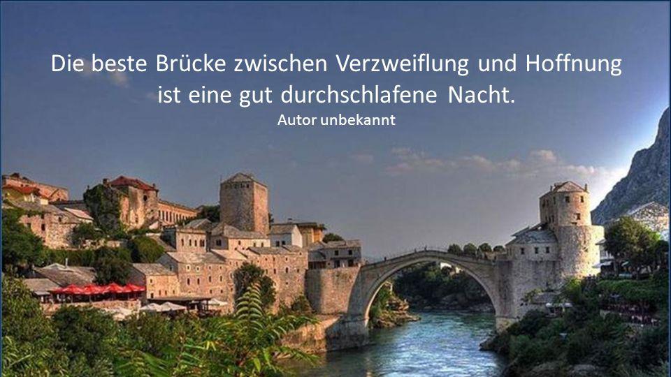 Die beste Brücke zwischen Verzweiflung und Hoffnung ist eine gut durchschlafene Nacht.