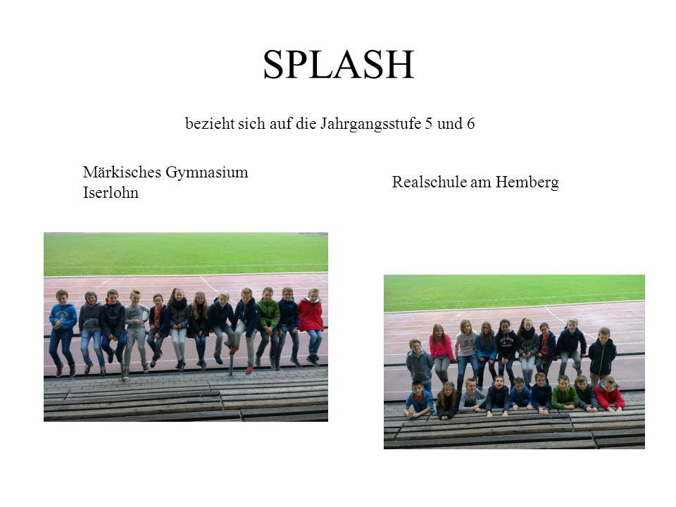 SPLASH Märkisches Gymnasium Iserlohn Realschule am Hemberg bezieht sich auf die Jahrgangsstufe 5 und 6