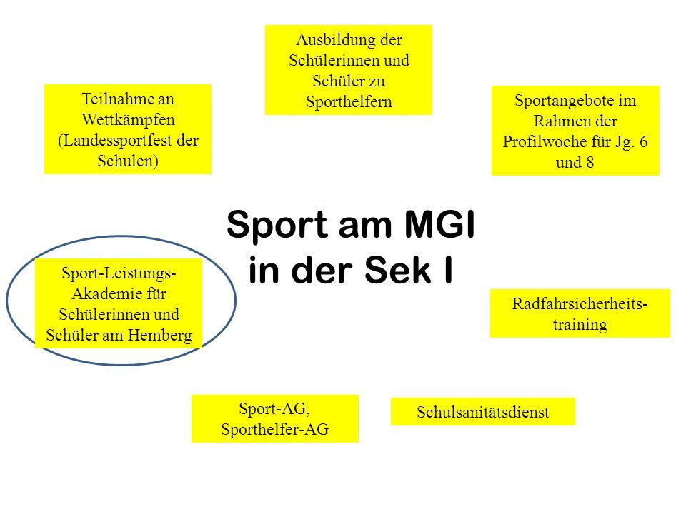 Sport am MGI in der Sek I Sport-Leistungs- Akademie für Schülerinnen und Schüler am Hemberg Teilnahme an Wettkämpfen (Landessportfest der Schulen) Sport-AG, Sporthelfer-AG Sportangebote im Rahmen der Profilwoche für Jg.