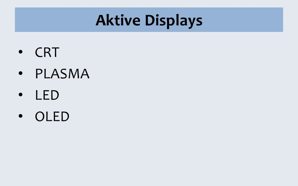 Aktive Displays CRT PLASMA LED OLED