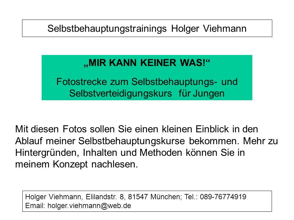 """Selbstbehauptungstrainings Holger Viehmann """"MIR KANN KEINER WAS! Fotostrecke zum Selbstbehauptungs- und Selbstverteidigungskurs für Jungen Mit diesen Fotos sollen Sie einen kleinen Einblick in den Ablauf meiner Selbstbehauptungskurse bekommen."""